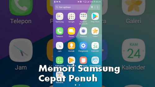 Memori Samsung cepat penuh