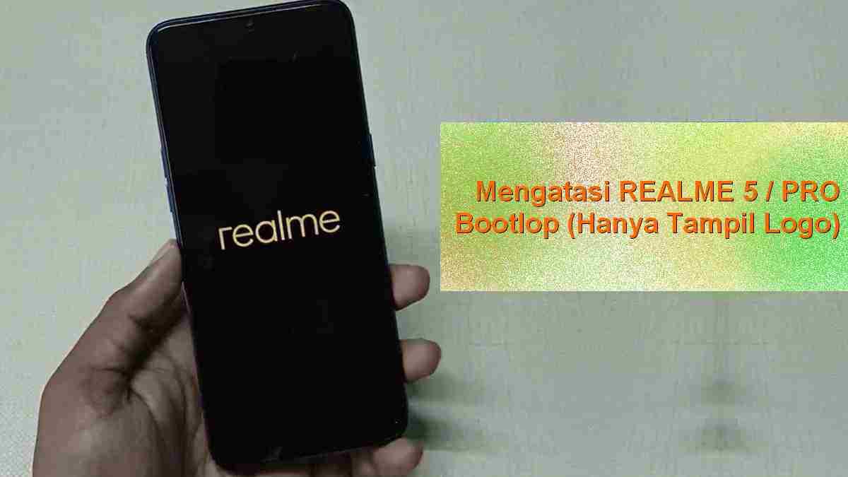 realme 5 tidak masuk layar utama atau bootlop