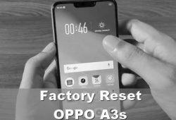 Dua Metode Reset Factory Sistem HP OPPO A3s