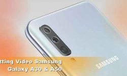 Cara Hemat Memori di Samsung A30 dan A50 saat Rekam Video