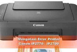 Cara Perbaiki Printer Canon IP2770 dan IP2700 Error